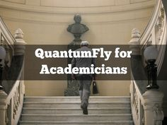"""QuantumFly for Academicians"" - A Haiku Deck #setyourstoryfree"