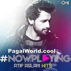 Atif Aslam Mega Hits Mp3 Songs Download Pagalworld Com In 2020 Mp3 Song Mp3 Song Download Atif Aslam