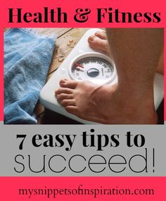 #health and #fitness: 7 Easy Tips to Succeed at exercisin and staying with it!