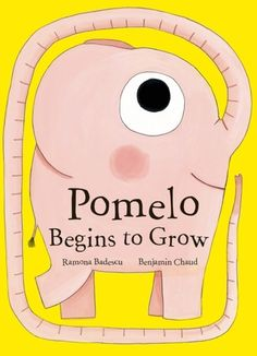 """""""Pomelo Begins to Grow"""", Ramona Badescu (illustrated by Benjamin Chaud) 2011"""