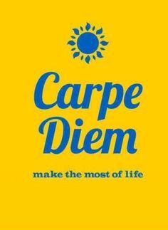 Carpe Diem: Make the Most of Life