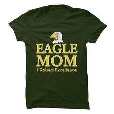 Eagle Mom - I Raised Excellence - #golf tee #sweater pillow. SIMILAR ITEMS => https://www.sunfrog.com/LifeStyle/Eagle-Mom--I-Raised-Excellence.html?68278