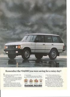 Range Rover. Advertisement. Remember the $34,000 you were saving for a rainy day?
