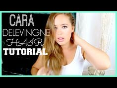 Cara Delevingne Hair Tutorial! | Tanya Burr - YouTube