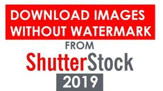 how to download shutterstock images for free 2019