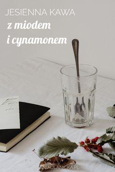 Szukasz przepisu na jesienną kawę? Polecam tę z miodem i cynamonem. Sprawdź przepis!