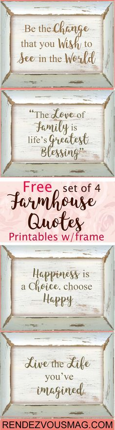 Free set of 4 Farmhouse Decor Quotes, Printables with frame. The frame pictured is part of the design. Visit the site for a DIY craft tutorial on how to create professional plaques with the prints! #farmhousedecorprints #diycrafts #freeprints #diycrafts #shabbychic #freeprintables #farmhousedecor