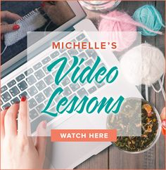 Watch Michelle's Video Lessons
