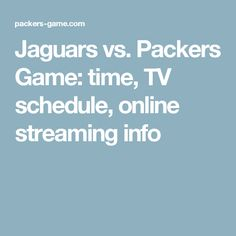 Jaguars vs. Packers Game: time, TV schedule, online streaming info