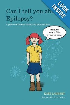 Another book by the Sarah Jayne author 'Can I tell you about Epilepsy' by Kate Lambert Available from Amazon  http://www.amazon.com/Can-Tell-About-Epilepsy-Professionals/dp/184905309X