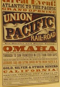 """Union Pacific Poster, signifying the importance of the transcontinental railway in 19th Century America.   """"A Kansas City newspaper once described Omaha as a 'rogues rookery'. """" Pennyweights - The Liberty & Property Legends by Terri Sedmak."""
