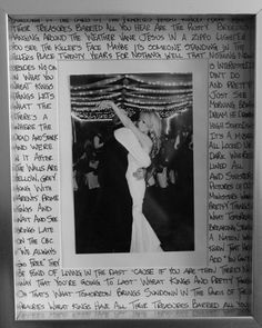 Picture of the first dance with the lyrics of the song written in the frame. Could do this for father/daughter dance too.