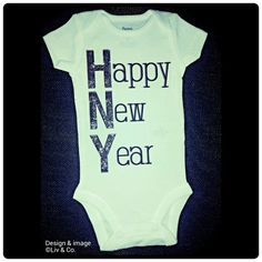 Hey, I found this really awesome Etsy listing at https://www.etsy.com/listing/169116714/happy-new-year-one-piece-body-suit-new