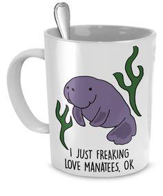 I Just Fresking Love Manatees OK? Mug