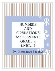 Numbers and Operations Assessments Grade 4 (4.NBT.1-3) by Innovative Teacher