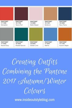 How to create outfits using the Pantone Autumn/Winter 2017 New York and London colours - click here to see examples
