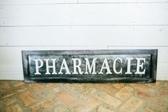 Our Pharmacie Sign is made to look like theantique sign from Jo's farmhouse! These signs are made of sheet metal...