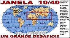 VC SABE O QUE É A JANELA 10 :40? >>>A área do mundo entre as latitudes 10 e 40 graus norte do Equador, no Hemisfério Oriental, cobrindo o Norte da África, Oriente Médio e Ásia. A janela cobre a áreas de maior necessidade espiritual e também física do mundo e grande parte dos governos que se opõem ao Cristianismo.