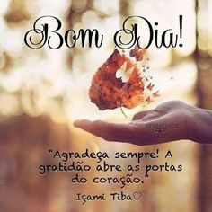 Bom dia!!! Good Morning People, Good Morning Good Night, Portuguese Quotes, Good Morning Messages, Good Afternoon, Christmas Wishes, Carpe Diem, Happy Day, Thoughts