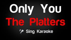 The Platters - Only You (Karaoke without Vocal)