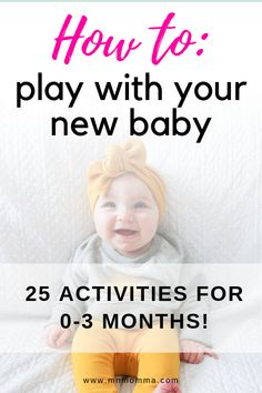 Tips on how to play with your newborn baby months old). This fun list of baby activities will help you bond and interact with your infant. Newborn Baby Tips, Newborn Care, Caring For A Newborn, Gentle Parenting, Parenting Hacks, New Parents, New Moms, Baby Boys, Baby Play