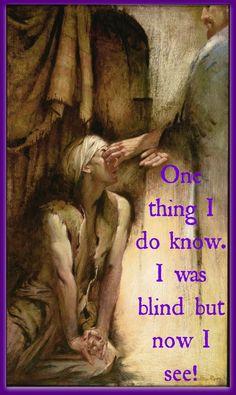 John 9:18-41  Jesus Christ healing the man born blind