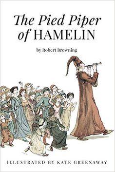 The Pied Piper of Hamelin: Illustrated - Livros em inglês na Amazon.com.br