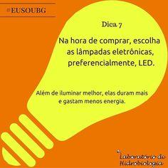 As lâmpadas LED (Light Emitting Diode ou Diodo Emissor de Luz) proporcionam até 80 % de economia de energia em comparação com as soluções de iluminação tradicionais e requerem o mínimo de manutenção devido à vida útil extremamente longa. Mesmo sendo mais caras são vantajosas.