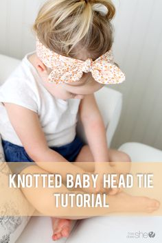 DIY Knotted Baby Head Tie tutorial with Free Pattern. Keep those pesky bangs off her face with this DIY Knotted Baby Head Tie Headband Bebe, Baby Headband Tutorial, Tie Headband, Headband Pattern, Kids Mode, Couture Bb, Little Doll, Baby Crafts, Baby Headbands
