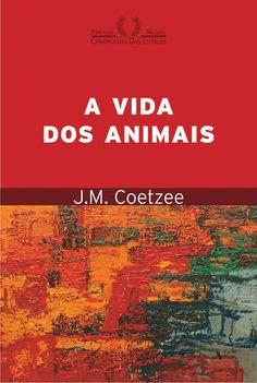 A VIDA DOS ANIMAIS -  - Grupo Companhia das Letras