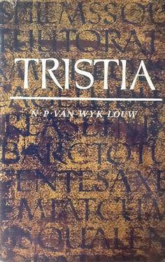 *N.P. van Wyk Louw: Tristia en ander verse, voorspele en vlugte 1950-1957 - Hospice, Somerset-Wes - R20 - 15 Desember 2015