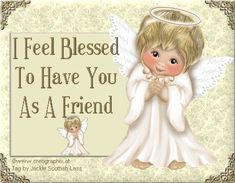 I feel Blessed to have YOU as a Friend! Yes, really blessed! Special Friend Quotes, Friend Poems, Best Friend Quotes, Dear Friend, Friend Sayings, Special Friends, Genuine Friendship, Friendship Love, Friend Friendship