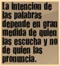 La intención de las palabras...