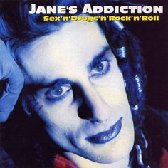 Jane's Addiction - 1991 - Sex 'n' Drugs 'n' Rock 'n' Roll
