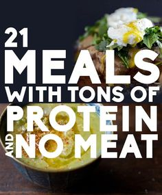 21 Meals With Tons Of Protein And No Meat! With at least 18 grams per serving, these meals prove vegetarians can have their protein and eat it too. #highproteinmealsforvegan #nomeatproteinmeals #greathealthyrecipes