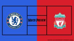 Chelsea vs Liverpool: Match Preview - Blue Side Of London