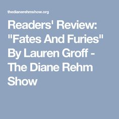 "Readers' Review: ""Fates And Furies"" By Lauren Groff - The Diane Rehm Show"