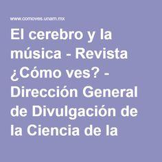El cerebro y la música - Revista ¿Cómo ves? - Dirección General de Divulgación de la Ciencia de la UNAM