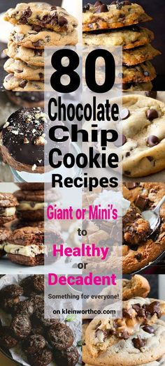 80 Chocolate Chip Cookie Recipes ~ mini to gigantic and healthy to decadent, there's a little something for everyone!