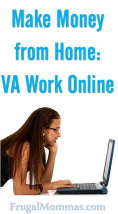 Make money from home! Get VA (virtual Assistant) work you can do online and make money from home - how to get started & what to expect . . .