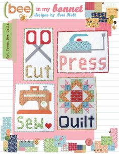 Bee In My Bonnet: Cut. Press. Sew. Quilt. - A New Pattern and Announcing a New Sew Along!...