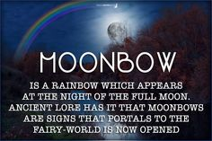 Remember, if you see a Moonbow this nights it's a clear sign!