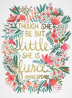 Though she be but little she is fierce motivationmonday print inspirational black white poster motivational quote inspiring gratitude word art bedroom beauty happiness success motivate inspire Now Quotes, Daily Quotes, Motivational Quotes, Life Quotes, Inspirational Quotes, Qoutes, Quotations, Fierce Quotes, Quotable Quotes