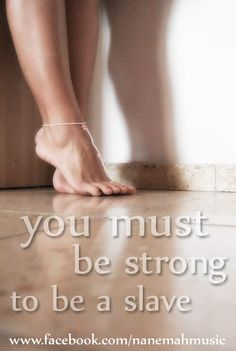 You must be strong to be a #slave - #femdom #nanemah - http://www.facebook.com/nanemahmusic // http://www.nanemah.pl