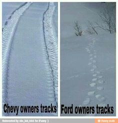 How to tell by tracks if they're driving a Ford or a Chevy...