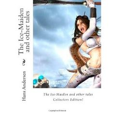 The Ice-Maiden and other tales (Paperback)  http://flavoredwaterrecipes.com/amazonimage.php?p=147001114X  147001114X