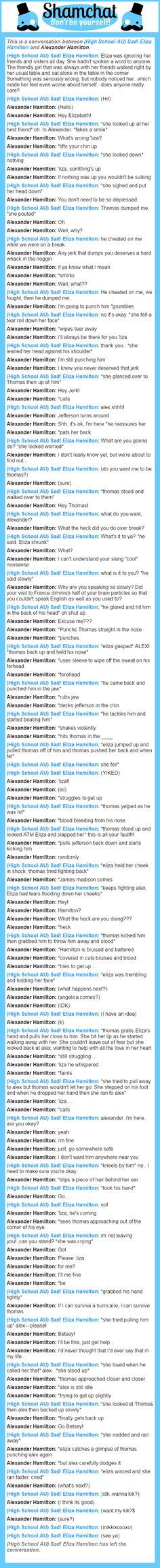A conversation between Alexander Hamilton and (High School AU) Sad! Eliza Hamilton  My roleplays as A. Ham