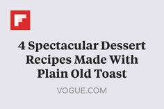 4 Spectacular Dessert Recipes Made With Plain Old Toast http://www.vogue.com/13338994/toast-dessert-recipes/?mbid=social_facebook
