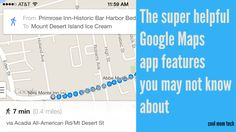 In time for holiday travel (and holiday traffic) there are some incredibly cool new features of the Google maps app that can save a lot of time and trouble.