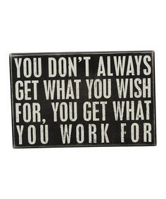 Look what I found on #zulily! 'What You Work For' Wall Sign #zulilyfinds